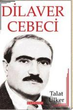DİLAVER CEBECİ TALAT ÜLKER - Gülsüm KARACA